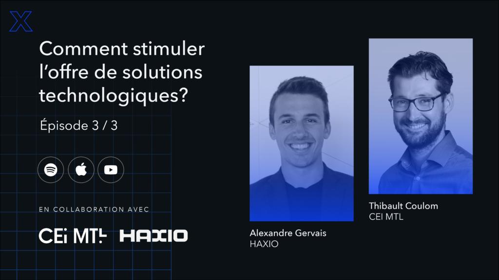 Ép. 3/3 - Comment stimuler l'offre de solutions technologiques québécoises avec HAXIO