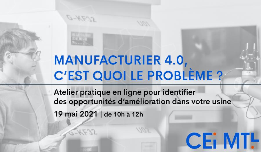 Manufacturier-4.0-Cest-quoi-le-problème-_-Atelier-pratique-en-ligne-pour-identifier-des-opportunités-damélioration-dans-votre-usine-Mai-2021-_.jpg